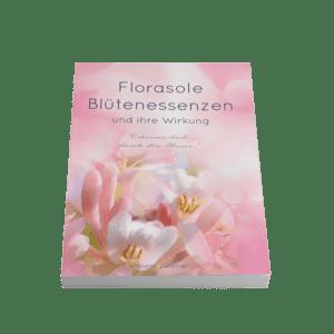 Erkenne Dich durch die Blume - Blütenessenzen und ihre Wirkung