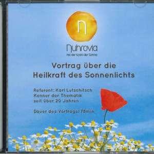 Heilkraft des Sonnenlichts - CD Vortrag (Karl Lutschitsch)