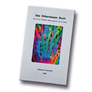 Das Silberwasser Buch (Gerhard Kirchmair)